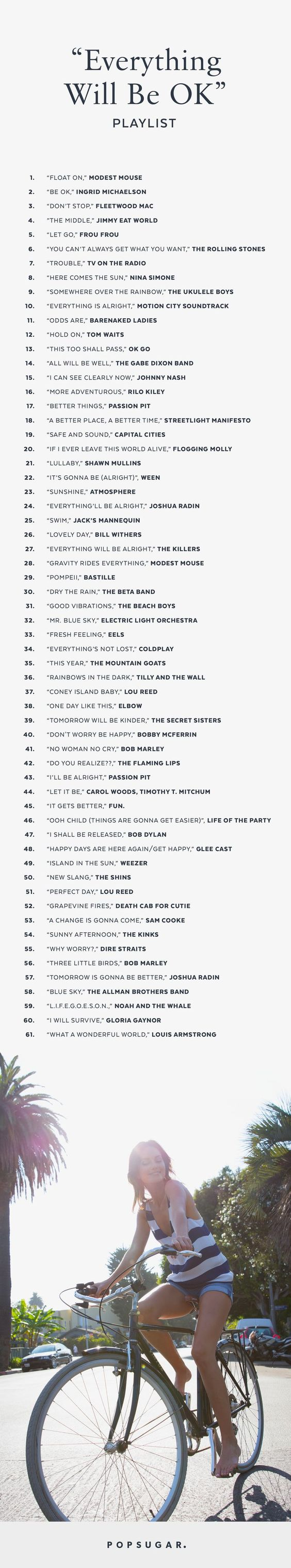 A recent Reddit thread compiled the perfect list of songs that say, in one way or another, that everything will be OK. This playlist will make you smile and remind you that whatever is going on, it too shall pass.: