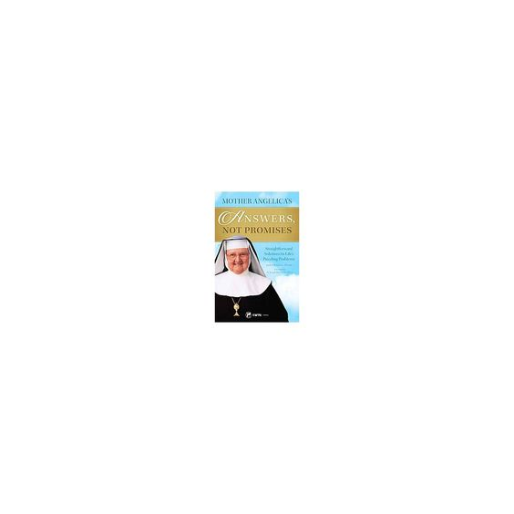 Mother Angelica's Answers, Not Promises (Reprint) (Paperback) (Mother M. Angelica)