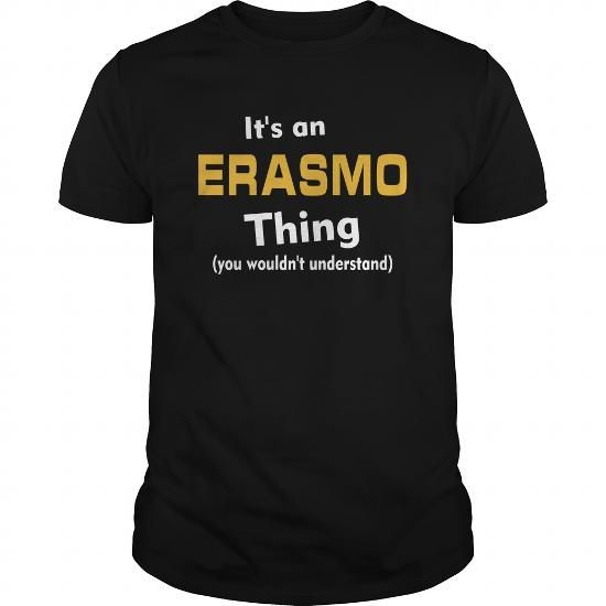 Its an Erasmo thing you wouldnt understand