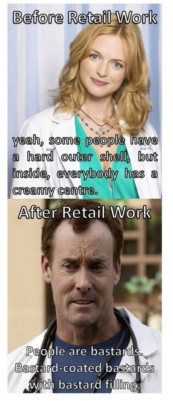 The customer is always an annoying asshole with no fucking clue and an undeserved sense of entitlement.