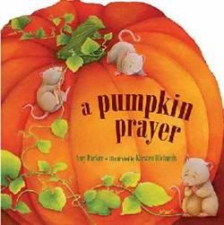"""A Pumpkin Prayer by Amy Parker  Little ones will delight in the wonders of this special time of year and learn to be thankful to God for His blessings.  Colorful pumpkins, crunching leaves, crisp breezes-celebrate the abundance of the harvest season through charming illustrations and sweet rhymes that are perfect for young hearts. Families will want to look for other titles in the new """"Time to Pray"""" series including """"An """"I Love You"""" Prayer."""""""