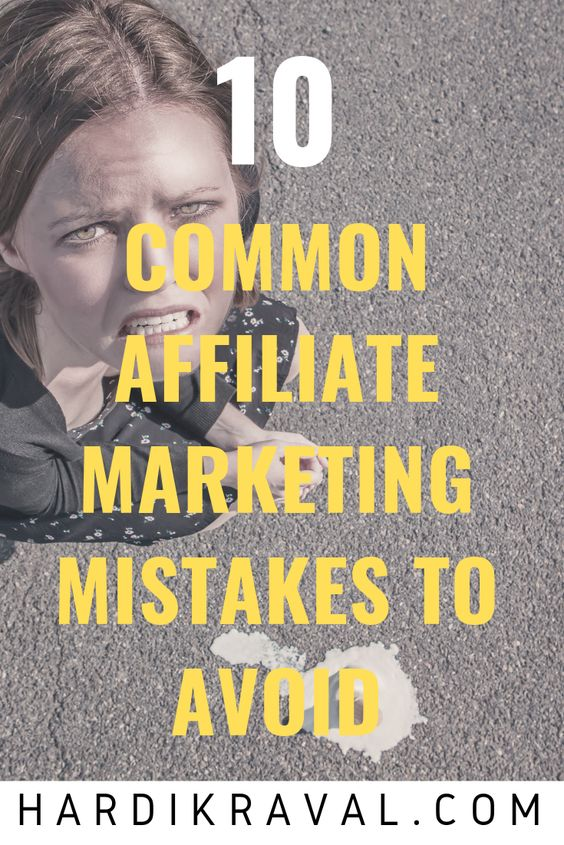 10 Common Affiliate Marketing Mistakes To Avoid As a Beginner