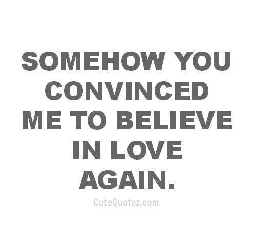 Believe In Love Quotes Interesting Somehow And I'll Probably Never Know.but I Don't Care As Long