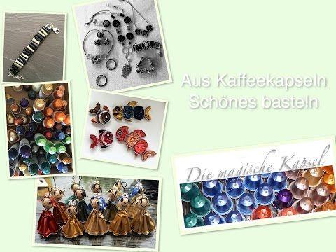 Nespresso Deko Schmuck Anleitung - Bastelideen - die magische (Kaffee-) Kapsel - YouTube
