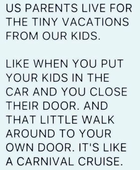 Parents live for tiny vacations.   Check out these are more funny mom memes and funny pictures that moms can totally relate to! #memes #funnymemes #funnypictures #funny #mommemes #mom #parentingmemes #lol #hilarious #humor #memes #memesdaily