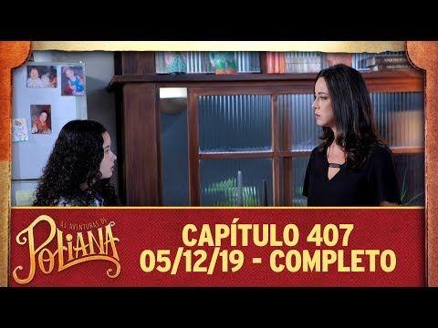 As Aventuras De Poliana Capitulo 407 05 12 19 Completo