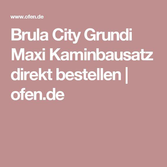 Brula City Grundi Maxi Kaminbausatz direkt bestellen | ofen.de