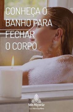 Conheca O Banho Para Fechar O Corpo Banho Corpo E Banho De Ervas