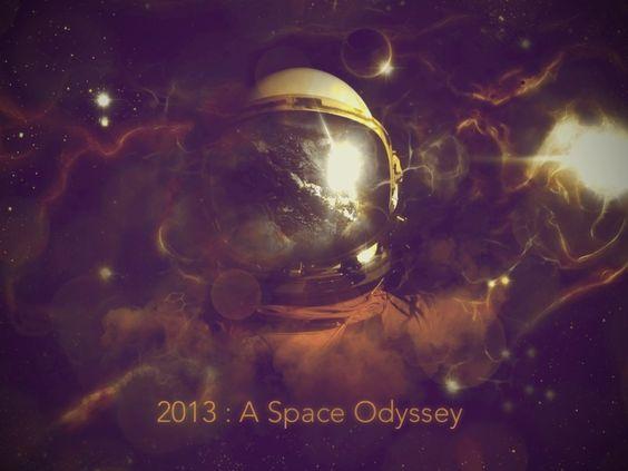 2013 : A Space Odyssey