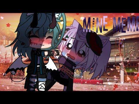 Mine Meme Gacha Club Youtube In 2020 Memes Mine Meme Anime