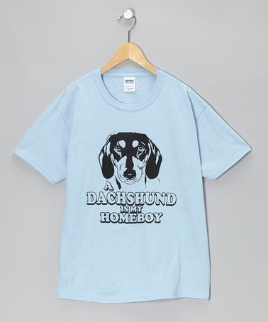 Take a look at this Light Blue 'Dachshund Is My Homeboy' Tee - Kids & Adults by Crazy Dog on #zulily today!
