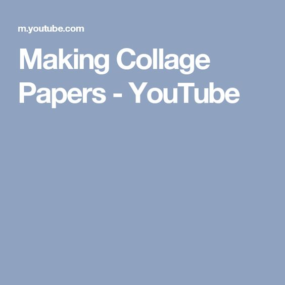 Making Collage Papers - YouTube