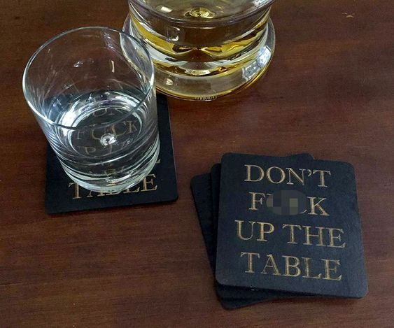 Don't F*ck Up the Table Coasters   DudeIWantThat.com