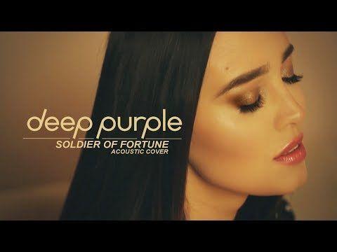 Deep Purple Soldier Of Fortune Cover By Sershen Zaritskaya Youtube Dream Song Deep Purple World Music