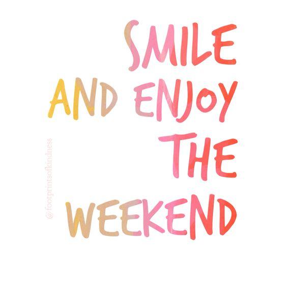 Αποτέλεσμα εικÏŒνας για enjoy the weekend