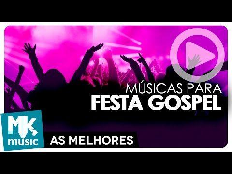 Baixar As Melhores E Mais Animadas Musicas Gospel Para Sua Festa