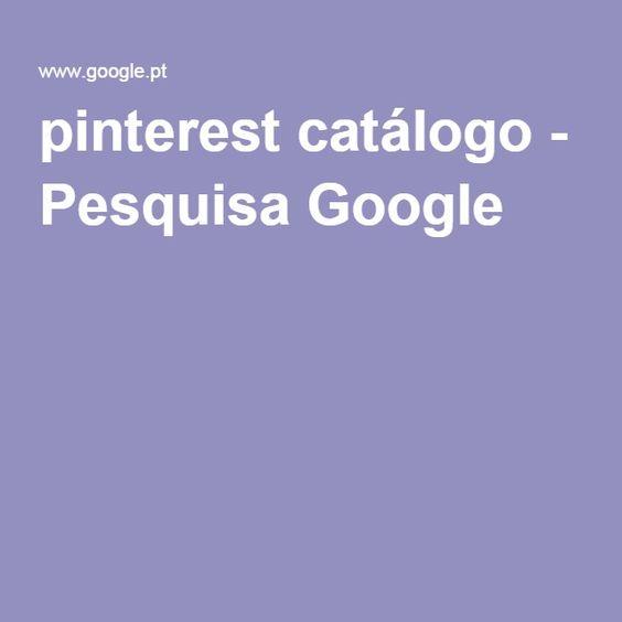 pinterest catálogo - Pesquisa Google
