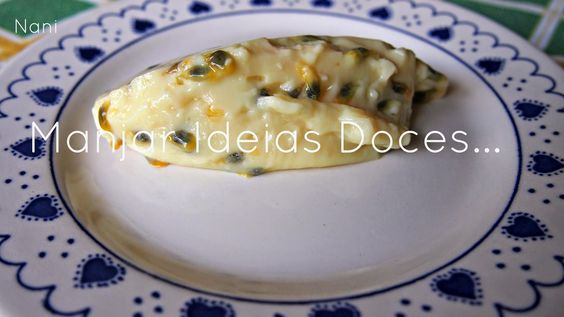 Manjar de ideias doces... e não só!: Bavaroise de Maracujá