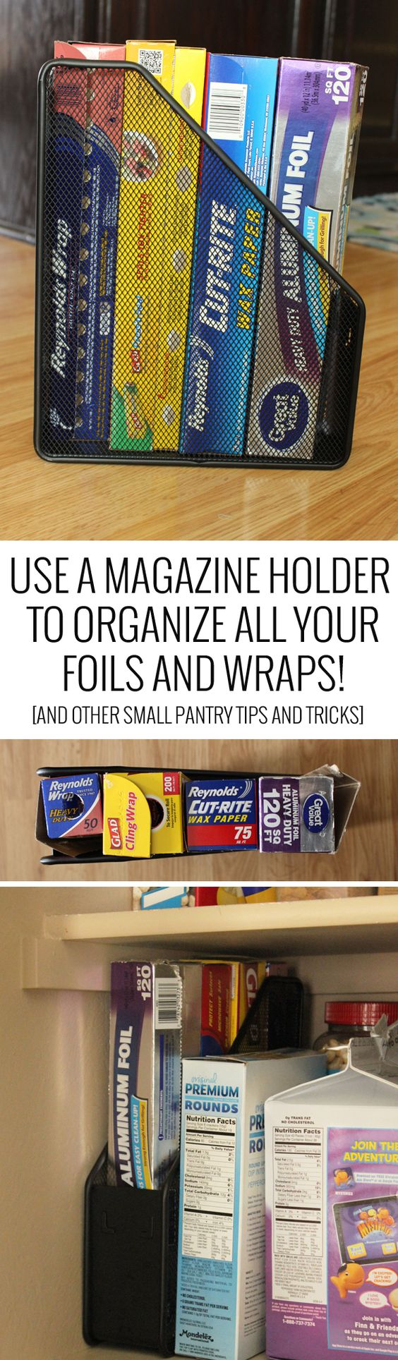 Use a magazine holder to organize all your foils and wraps! (And other awesome small pantry tips and tricks!)