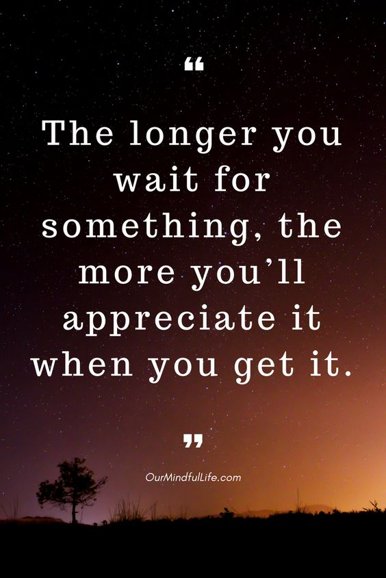 The longer you wait for something, the more you'll appreciate it when you get it- 26 beautiful long distance relationship quotes - OurMindfulLife.com
