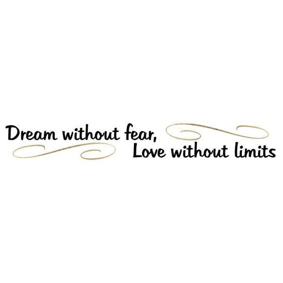 Dream Without Fear Love Without Limits: Pinterest • The World's Catalog Of Ideas