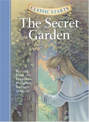 Pin for Later: These Will Be the 31 Chapter Books That Turn Your Little Reader Into a Bona Fide Bookworm The Secret Garden The Secret Garden by Frances Hodgson Burnett ($7)