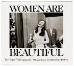Women are Beautiful, by Garry Winogrand  (Farrar, Straus & Giroux, 1975)