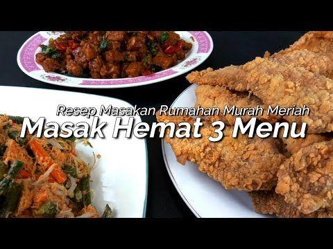 Masak Hemat 3 Menu Resep Masakan Rumahan Sederhana Youtube Resep Masakan Makanan Makanan Dan Minuman