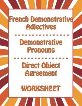 French Demonstrative Adjectives +Pronouns + Participle Agreement Worksheet