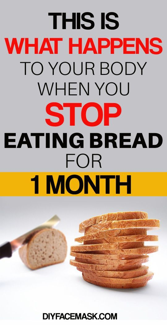 This Is What Happens To Your Body When You Stop Eating Bread For 1