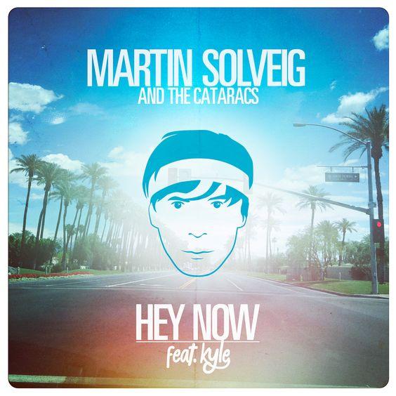 Martin Solveig, The Cataracs, Kyle –  Hey Now (single cover art)