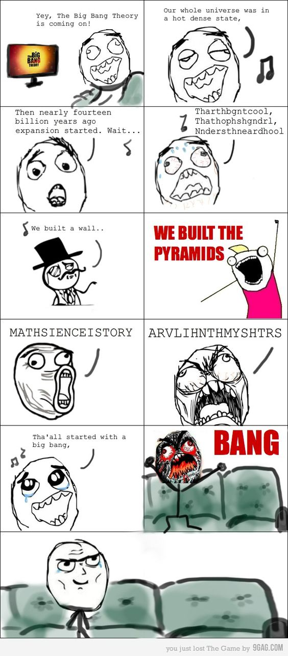 The Big Bang Theory theme song. I can't stop laughing at how much this accurately portrays me trying to sing along!!!