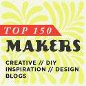 Top 150 Makers in Creative, DIY Inspiration, and Design Blogs--this could keep me busy for a while!