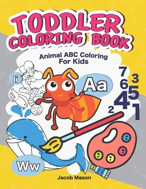 Coloring Books For Toddler New Toddler Coloring Books Abc Coloring Book For Kids Ages 2 4 Toddler Coloring Book Abc Coloring Coloring Books