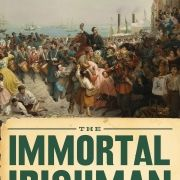 """...  there's no better way to do that than by reading """"The Immortal Irishman…"""