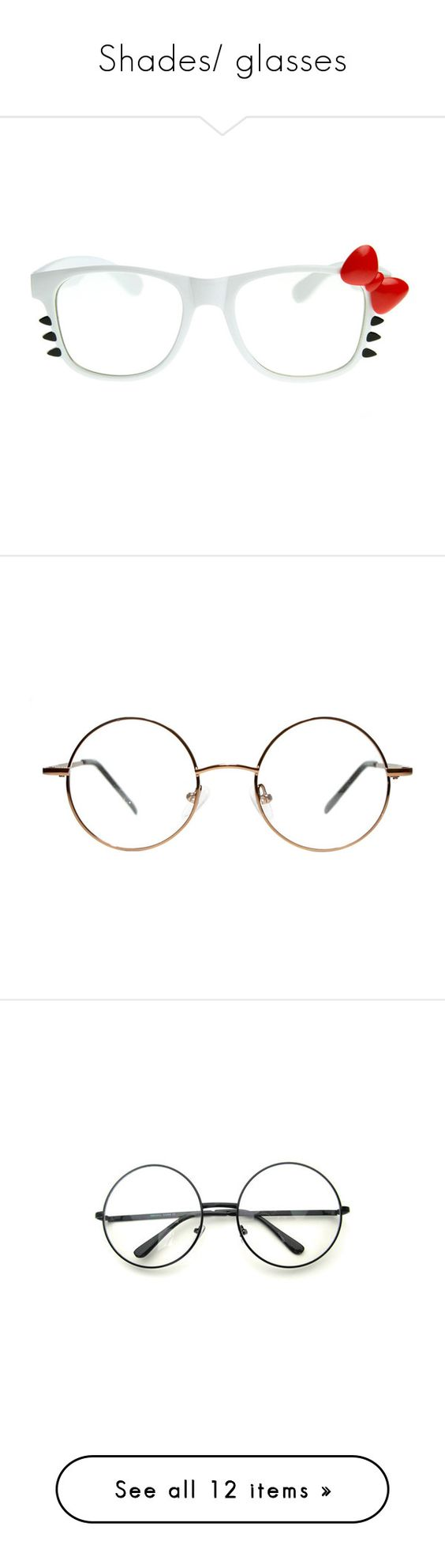 """""""Shades/ glasses"""" by pastle-bands-movies-emo ❤ liked on Polyvore featuring accessories, eyewear, eyeglasses, glasses, lens glasses, hello kitty eyeglasses, uv protection glasses, bow glasses, clear eyewear and round metal glasses"""