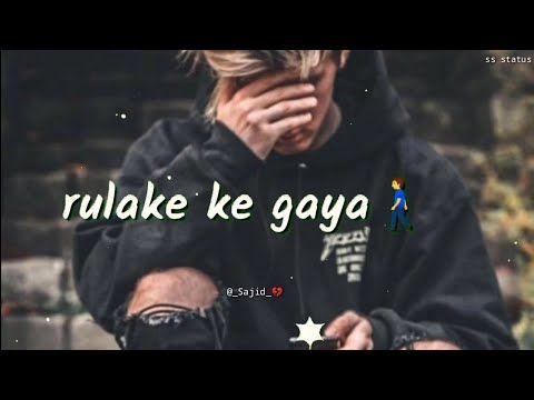 Rula Ke Gaya Ishq Tera Broken Heart Whatsapp Status Song Youtube In 2020 Heart Songs Cute Love Songs Romantic Songs Video