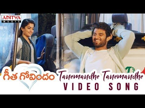 Tanemandhe Tanemandhe Video Song Geetha Govindam Songs In 2020 Songs Dj Songs Movie Songs