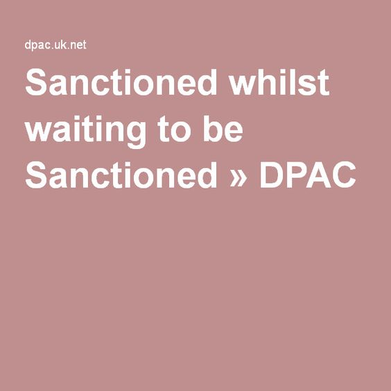 Sanctioned whilst waiting to be Sanctioned » DPAC