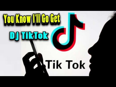 You Know I Ll Go Get Remix Versi Tiktok Full Mp3 Youtube Lagu Musik Baru Musik
