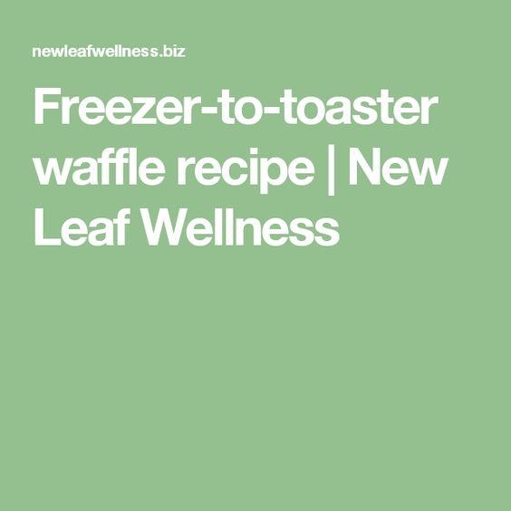 Freezer-to-toaster waffle recipe | New Leaf Wellness