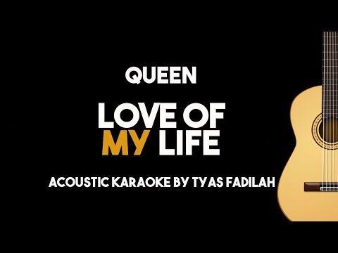 Queen Love Of My Life Acoustic Guitar Karaoke Version Youtube Queen Love Love Of My Life Karaoke