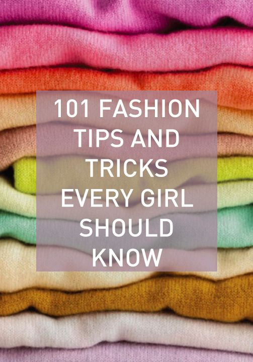 101 Fashion Tips And Tricks That Will Change Your Life ...