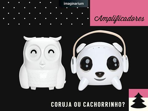 E as duas belezinhas aí estão em promo na nossa BLACK FRIDAY. Ou seja, difícil mesmo é escolher. Comprar vai ser facinho! ;)  Na loja virtual: Coruja: http://goo.gl/B5jQMt Idog: http://goo.gl/2Tl4I6  Ou loja Imaginarium pelo Brasil: http://goo.gl/GCHLfq