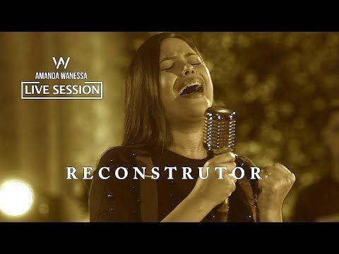 Reconstrutor Amanda Wanessa Live Session 2 Youtube Com