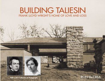 Through letters, memoirs, contemporary documents, and a stunning assemblage of photographs—many of which have never before been published—author Ron McCrea tells the fascinating story of the building of Frank Lloyd Wright's Taliesin, which would be the architect's principal residence for the rest of his life. $35.00