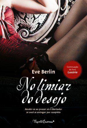 2º livro da Trilogia Luxúria.  Uma história incrível em que o desejo aproxima um casal do prazer e do medo.