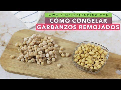 Como Congelar Garbanzos Remojados Congelación Casera De Garbanzos A Remojo Youtube Congelacion De Alimentos Conservación De Alimentos Frutas Y Verduras