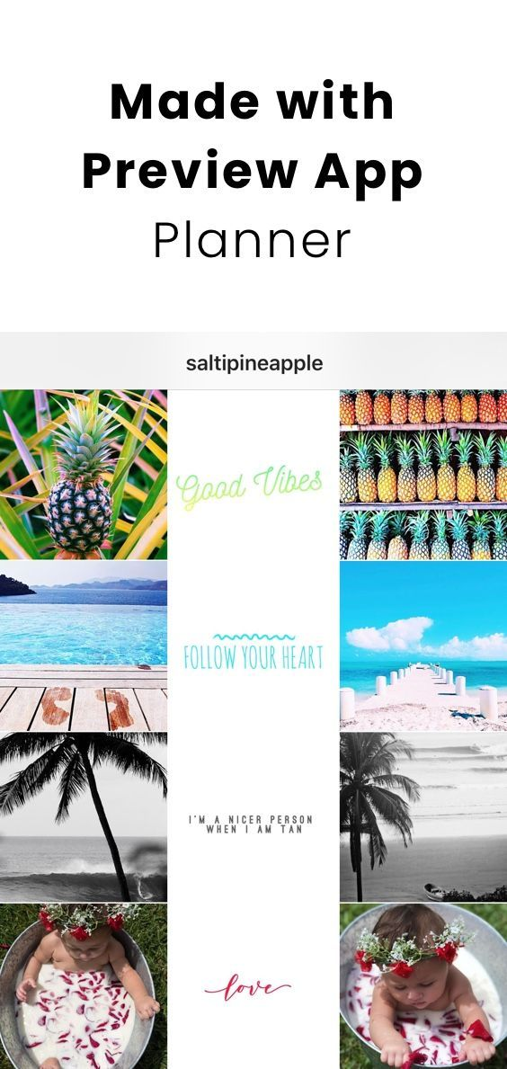 Saltipineapple Uses Preview App To Plan Her Instagram Feed She