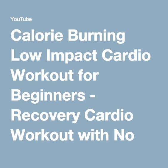 Calorie Burning Low Impact Cardio Workout for Beginners - Recovery Cardio Workout with No Jumping - YouTube